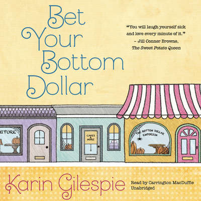 Bet Your Bottom Dollar: A Bottom Dollar Girls Novel Audiobook, by Karin Gillespie