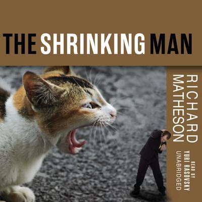 The Shrinking Man Audiobook, by Richard Matheson