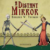 A Distant Mirror: The Calamitous 14th Century, by Barbara W. Tuchman