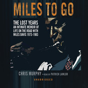 Miles to Go: The Lost Years Audiobook, by Chris Murphy