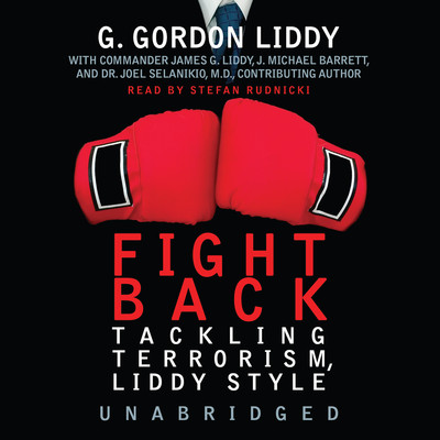 Fight Back!: Tackling Terrorism, Liddy Style Audiobook, by G. Gordon Liddy