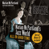 Marian McPartland's Jazz World: All In Good Time Audiobook, by Marian McPartland