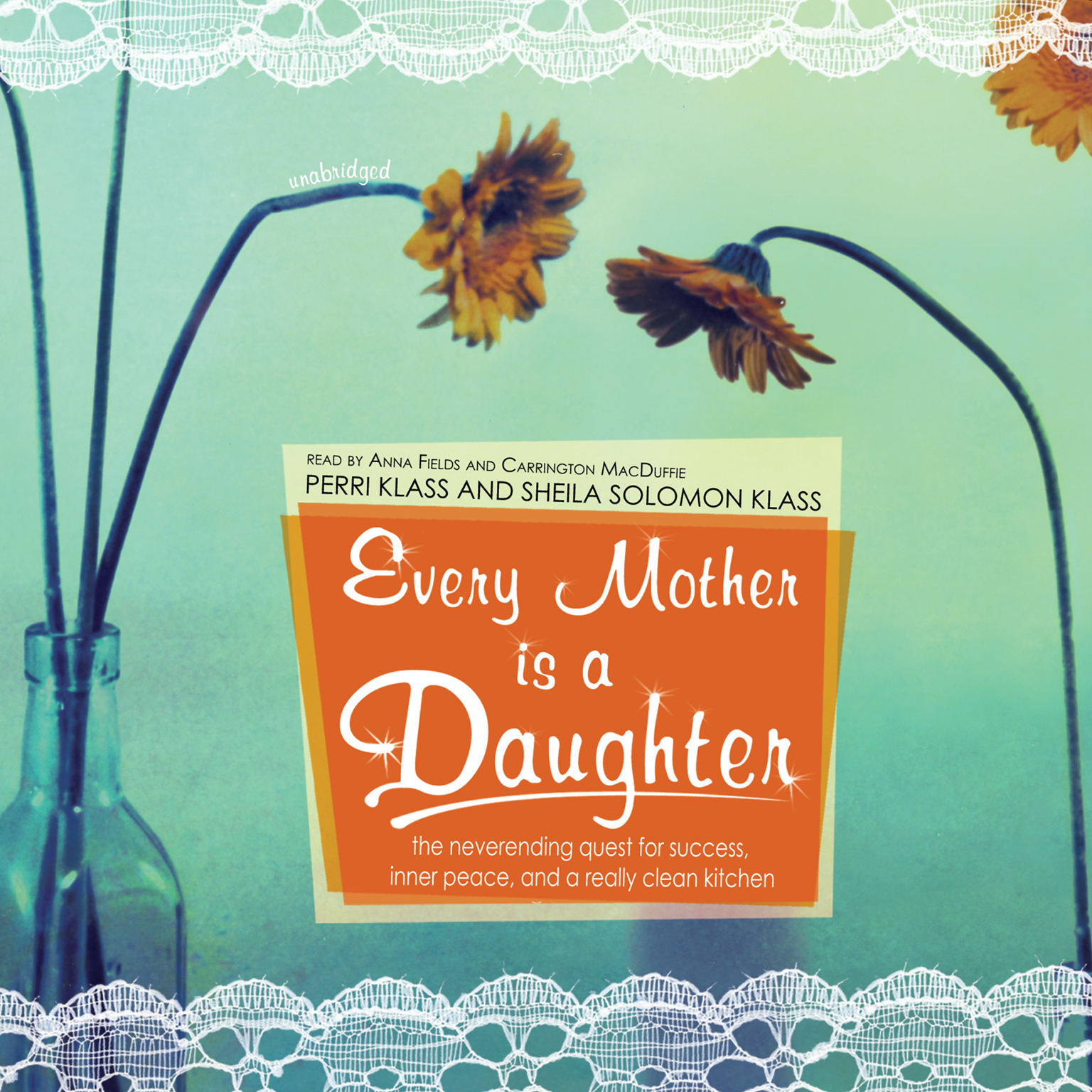 Printable Every Mother Is a Daughter: The Neverending Quest for Success, Inner Peace, and a Really Clean Kitchen Audiobook Cover Art