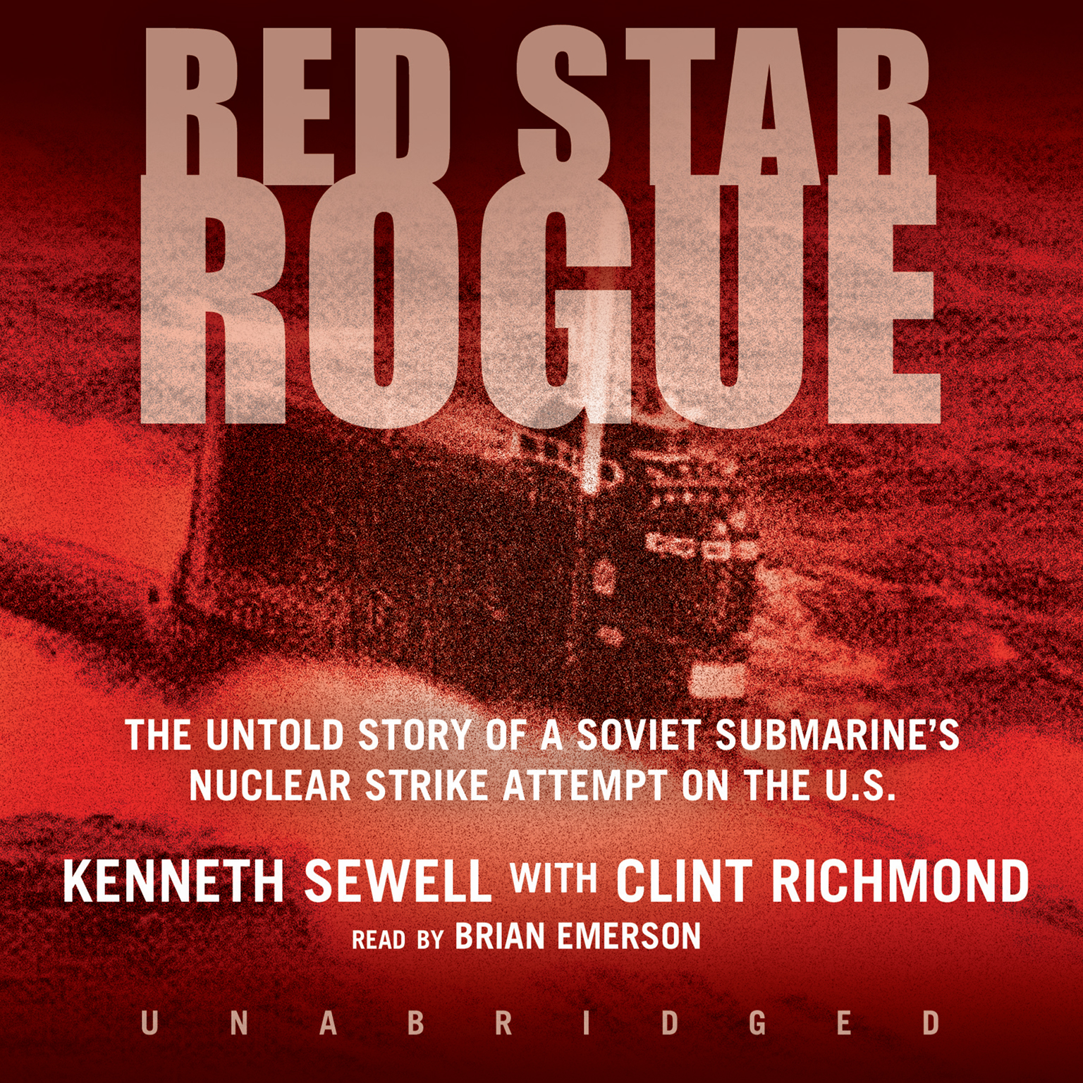 Printable Red Star Rogue: The Untold Story of a Soviet Submarine's Nuclear Strike Attempt on the U.S. Audiobook Cover Art
