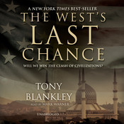 The West's Last Chance: Will We Win the Clash of Civilizations? Audiobook, by Tony Blankley