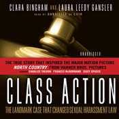 Class Action: The Landmark Case That Changed Sexual Harassment Law Audiobook, by Clara Bingham, Laura Leedy Gansler