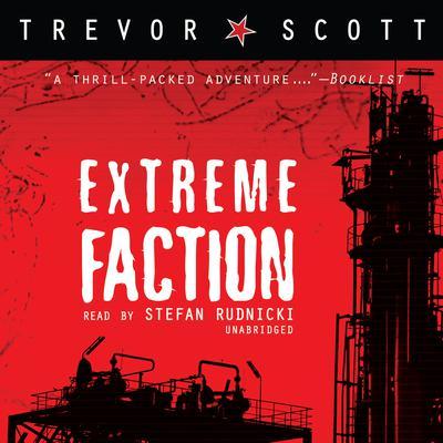 Extreme Faction Audiobook, by Trevor Scott