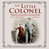The Little Colonel Audiobook, by Annie Fellows Johnston
