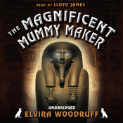 The Magnificent Mummy Maker Audiobook, by Elvira Woodruff