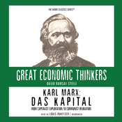 Karl Marx: Das Kapital: From Capitalist Exploitation to Communist Revolution, by David Ramsay Steele