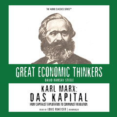 Karl Marx: Das Kapital: From Capitalist Exploitation to Communist Revolution Audiobook, by David Ramsay Steele