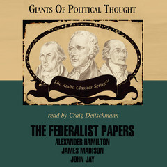 The Federalist Papers Audiobook, by George H. Smith, Wendy McElroy
