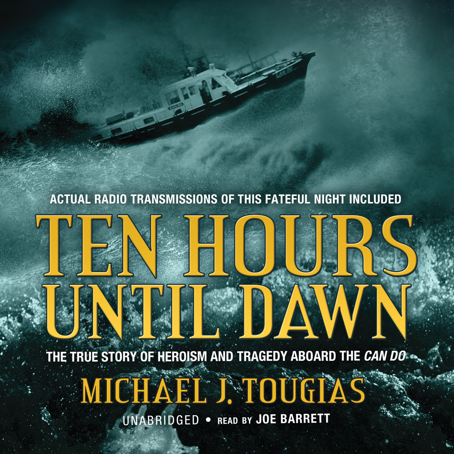 Printable Ten Hours until Dawn: The True Story of Heroism and Tragedy aboard the Can Do Audiobook Cover Art