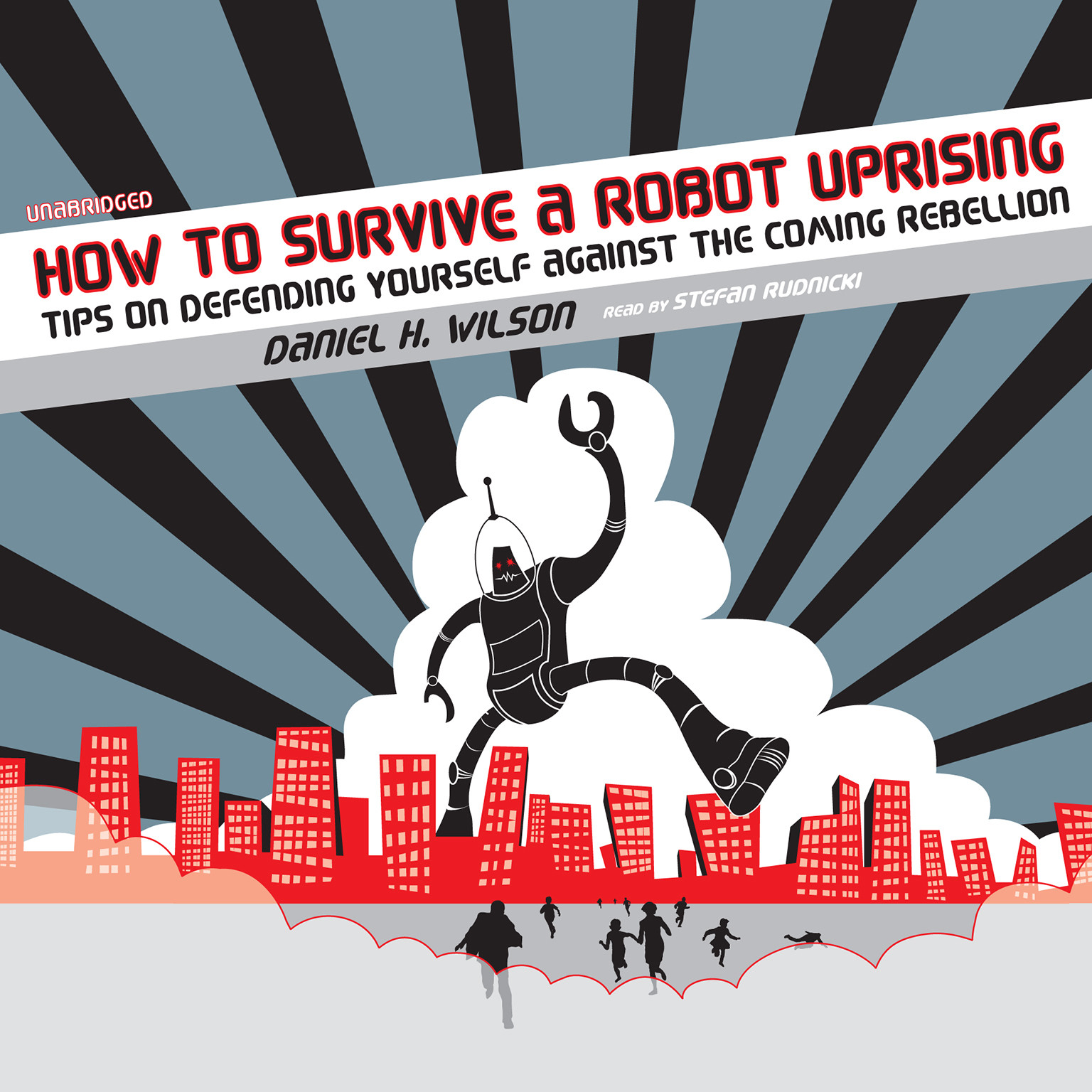 Printable How to Survive a Robot Uprising: Tips on Defending Yourself against the Coming Rebellion Audiobook Cover Art