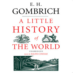 A Little History of the World Audiobook, by E. H. Gombrich