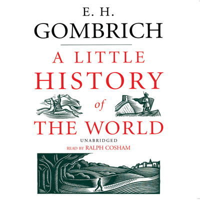 A Little History of the World Audiobook, by