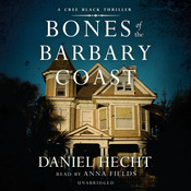 Bones of the Barbary Coast: A Cree Black Novel, by Daniel Hecht