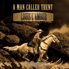 A Man Called Trent Audiobook, by Louis L'Amour