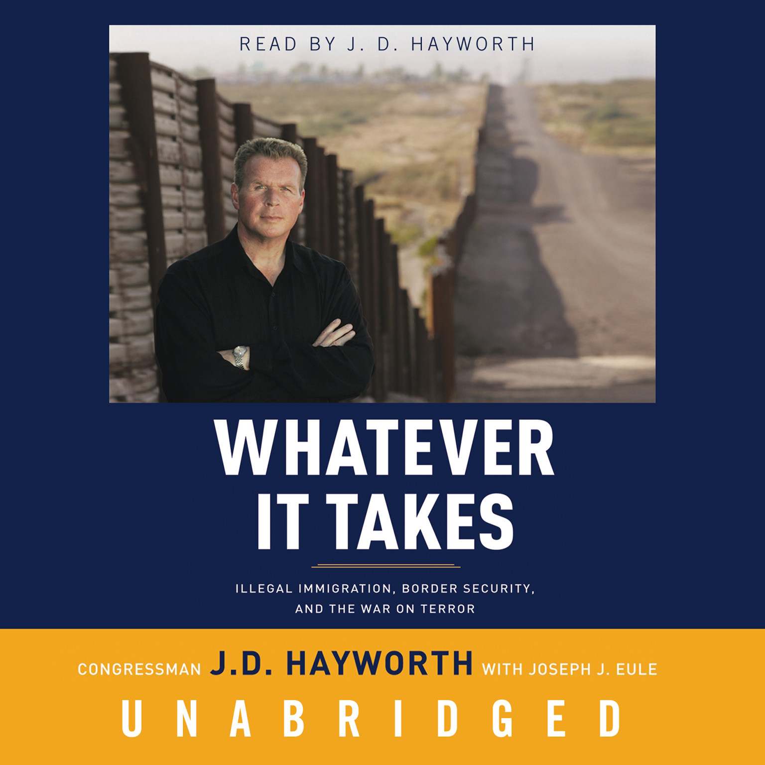 Printable Whatever It Takes: Illegal Immigration, Border Security, and the War on Terror Audiobook Cover Art