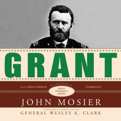 Grant: A Biography, by John Mosier