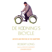 De Kooning's Bicycle: Artists and Writers in the Hamptons Audiobook, by Robert Long
