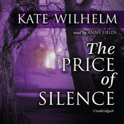 The Price of Silence Audiobook, by Kate Wilhelm
