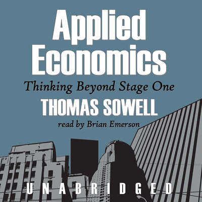 Applied Economics: Thinking beyond Stage One Audiobook, by Thomas Sowell