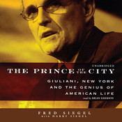 The Prince of the City: Giuliani, New York, and the Genius of American Life, by Fred Siegel