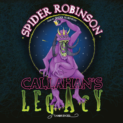 Callahan's Legacy Audiobook, by Spider Robinson