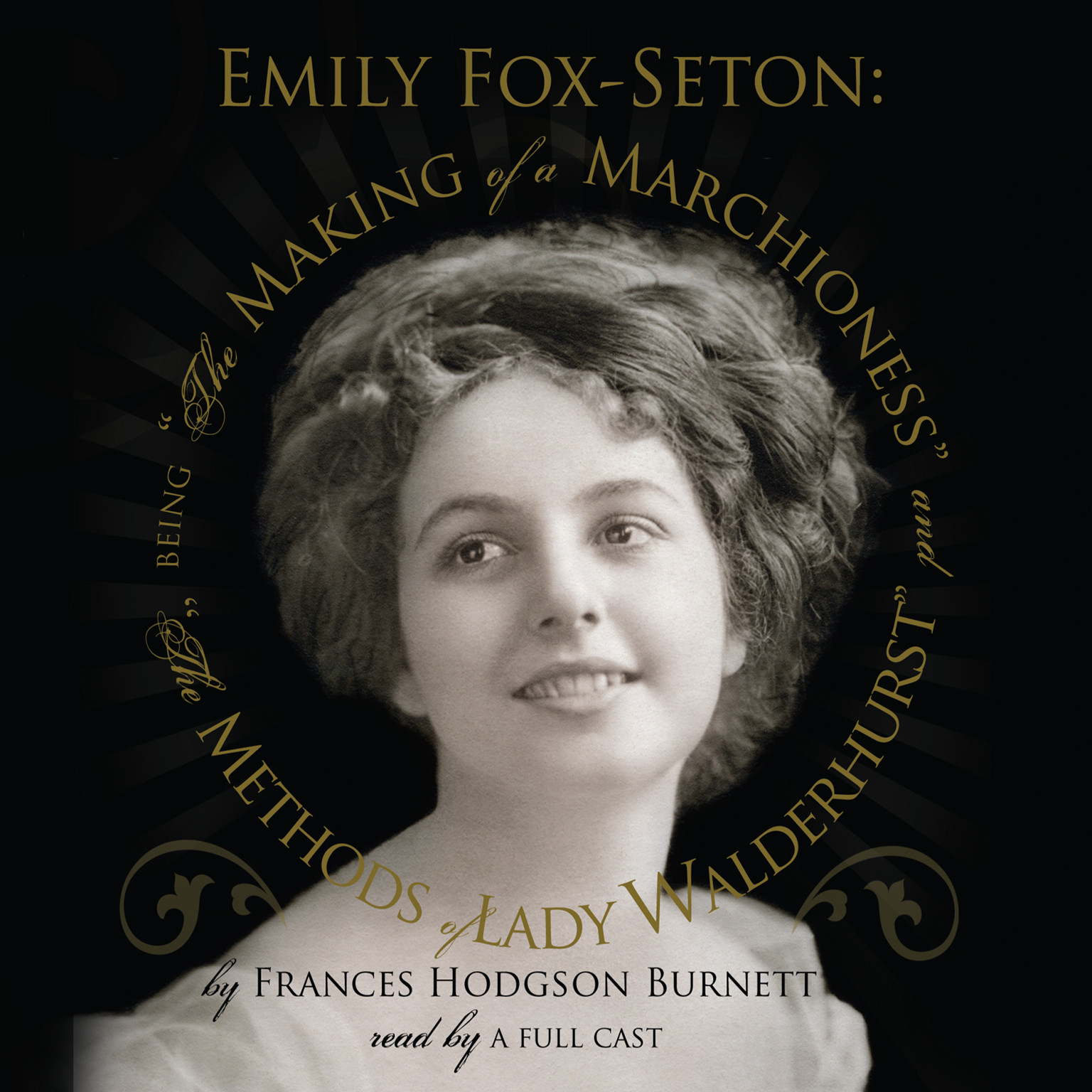 "Printable Emily Fox-Seton: Being ""The Making of a Marchioness"" and ""The Methods of Lady Walderhurst"" Audiobook Cover Art"