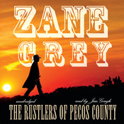 The Rustlers of Pecos County, by Zane Grey