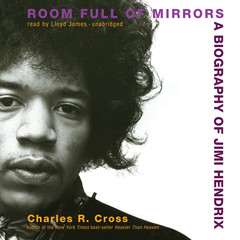 Room Full of Mirrors: A Biography of Jimi Hendrix Audiobook, by Charles R. Cross