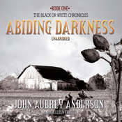 Abiding Darkness: A Novel Audiobook, by John Aubrey Anderson