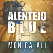 Alentejo Blue Audiobook, by Monica Ali