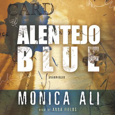 Alentejo Blue Audiobook, by Monica Ali