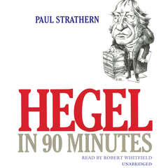 Hegel in 90 Minutes Audiobook, by Paul Strathern