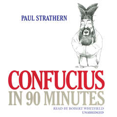 Confucius in 90 Minutes Audiobook, by Paul Strathern