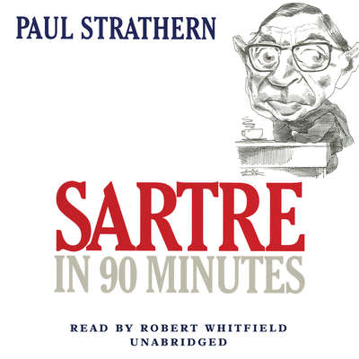 Sartre in 90 Minutes Audiobook, by