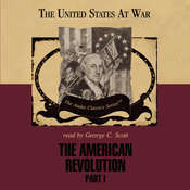 The American Revolution, Part 1, by George H. Smith