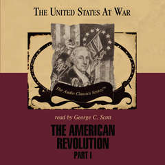 The American Revolution, Part 1 Audiobook, by George H. Smith