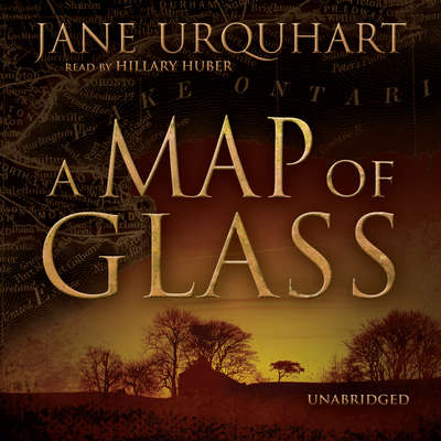 A Map of Glass Audiobook, by Jane Urquhart