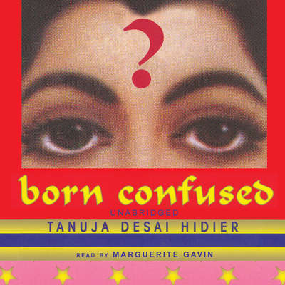 Born Confused Audiobook, by Tanuja Desai Hidier