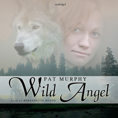 Wild Angel Audiobook, by Pat Murphy