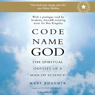 Code Name God: The Spiritual Odyssey of a Man of Science Audiobook, by Mani Bhaumik