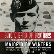 Beyond Band of Brothers: The War Memoirs of Major Dick Winters, by Cole C. Kingseed, Dick Winters