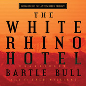 The White Rhino Hotel Audiobook, by Bartle Bull