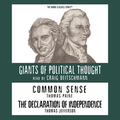 Common Sense and The Declaration of Independence, by Thomas Paine