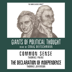Common Sense and The Declaration of Independence Audiobook, by Thomas Paine, Thomas Jefferson