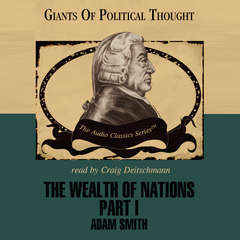 The Wealth of Nations, Part 1 Audiobook, by Adam Smith, George H. Smith