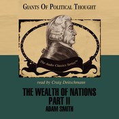 The Wealth of Nations, Part 2, by Adam Smith, George H. Smith